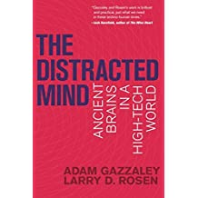 The Distracted Mind: Ancient Brains in a High-Tech World