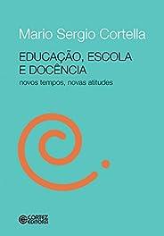 Educação, escola e docência: Novos tempos, novas atitudes