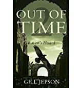 Out of Time 2 Raven's Hoard by Jepson, Gill ( AUTHOR ) Nov-01-2012 Paperback