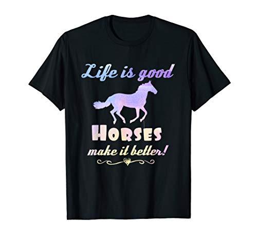 Life Is Good Horses Make It Better Shirt Horse Equestrian  T-Shirt