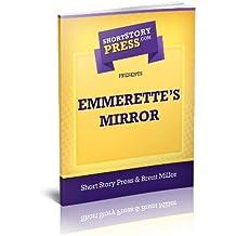 Short Story Press Presents Emmerette's Mirror