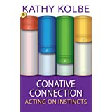 Conative Connection: Uncovering the Link Between Who You Are and How You Perform by Kathy Kolbe (1997-07-01)