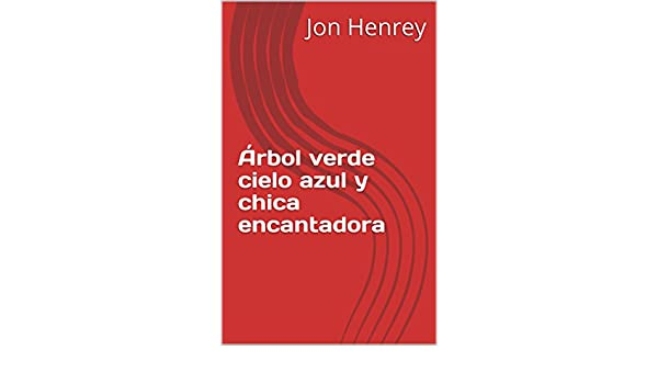 Amazon.com: Árbol verde cielo azul y chica encantadora (Spanish Edition) eBook: Jon Henrey: Kindle Store