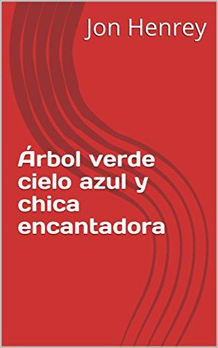 Árbol verde cielo azul y chica encantadora (Spanish Edition) by [ Henrey, Jon