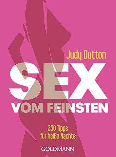 Sex vom Feinsten: 250 Tipps für heiße Nächte