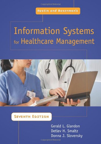 Austin and Boxerman's Information Systems For Healthcare Management, Seventh Edition