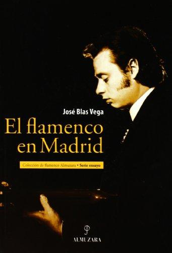 Descargar Libro El Flamenco En Madrid José Blás Vega