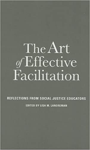 The Art of Effective Facilitation: Reflections from Social Justice Educators Acpa-College Student Educators International