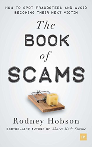 The Book of Scams: How to spot fraudsters and avoid becoming their next  victim
