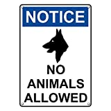 Weatherproof Plastic Vertical OSHA NOTICE No Animals Allowed Sign with English Text and Symbol