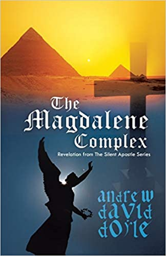 The Magdalene Complex: Revelation from The Silent Apostle Series: Doyle,  Andrew David: 9781475981278: Amazon.com: Books