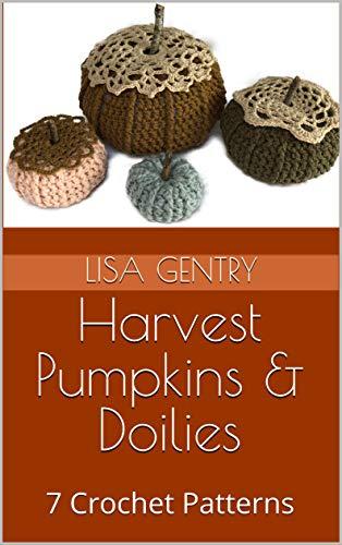 Harvest Pumpkins & Doilies: 7 Crochet Patterns -