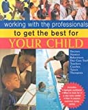 Working with the Professional to Get the Best for Your Child, Antonia Van der Meer, 0737000848