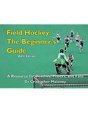 Field Hockey: The Beginner's Guide: B&W Edition