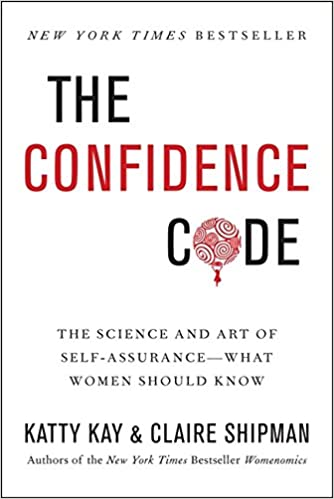 The confidence code the science and art of self assurance what the confidence code the science and art of self assurance what women should know katty kay claire shipman 9780062230621 amazon books fandeluxe Gallery