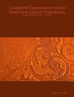 Complete Concordance to the Analytical-Literal Translation by [Zeolla, Gary F.]