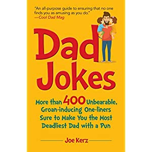 Dad Jokes: More Than 400 Unbearable, Groan-Inducing One-Liners Sure to Make You the Deadliest Dad With a Pun | NEW COMEDY TRAILERS | ComedyTrailers.com