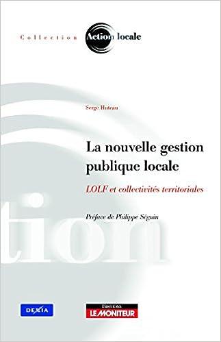 Livres La nouvelle gestion publique locale: LOLF et collectivités territoriales pdf epub