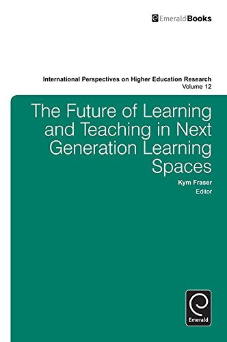 Download The Future of Learning and Teaching in Next Generation Learning Spaces: 12 (International Perspectives on Higher Education Research) Pdf