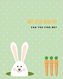 Hi I M Here Rabbit And Carrots Yes It S Easter Let S Find Me