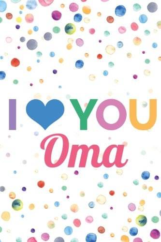 Download I Love You, Oma (6x9 Journal): Lined Writing Notebook, 120 Pages -- Watercolor Rainbow Confetti Dots in Purple, Pink, Green, Blue, Yellow, and Orange pdf