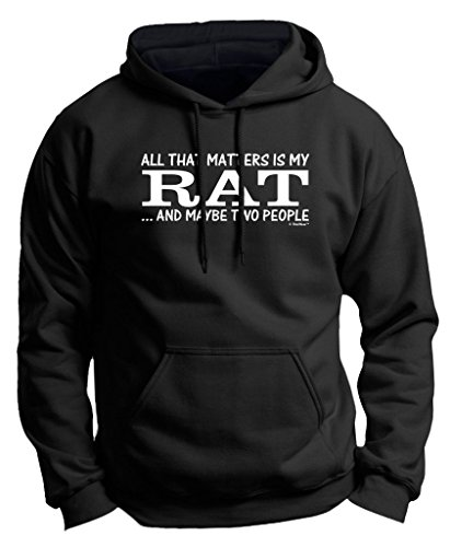 Pet Rat Supplies My Rat That's All That Matters Maybe Two People Premium Hoodie Sweatshirt Medium Black (Hooded Rat)