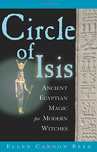 Circle of Isis: Ancient Egyptian Magic for Modern Witches ()