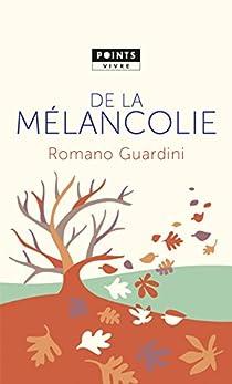 De la mélancolie par Guardini