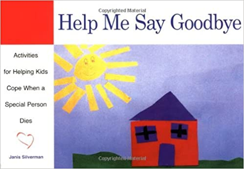 Help Me Say Goodbye Activities For Helping Kids Cope When A Special
