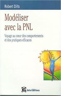 Modéliser avec la PNL par Roberts Dilts