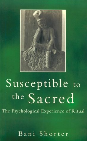 Susceptible to the Sacred: The Psychological Experience of Ritual