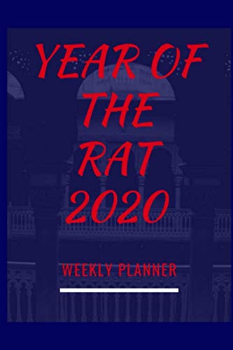 Year Of The Rat 2020 Weekly Planner: Chinese New Year Undated Notebook: Celebrate Chinese New Year With This Keepsake Spring Festival Astrology Zodiac ... Yang Oriental New Year Lunar Calendar -