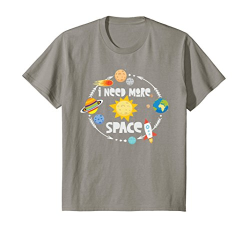 - Kids I Need More Space Funny Solar System Love Planets T-Shirt 4 Slate