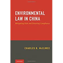 Environmental Law in China: Managing Risk and Ensuring Compliance