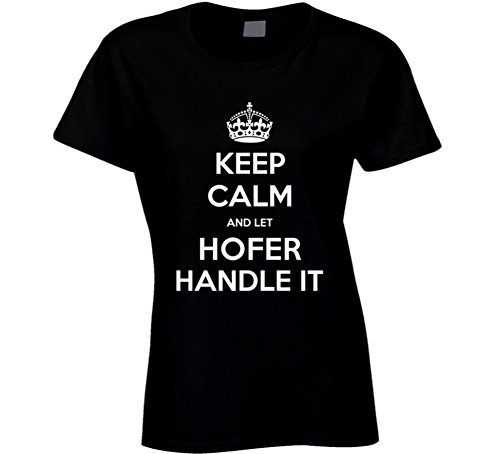 keep-calm-and-let-hofer-handle-it-cool-name-parody-t-shirt-l-black