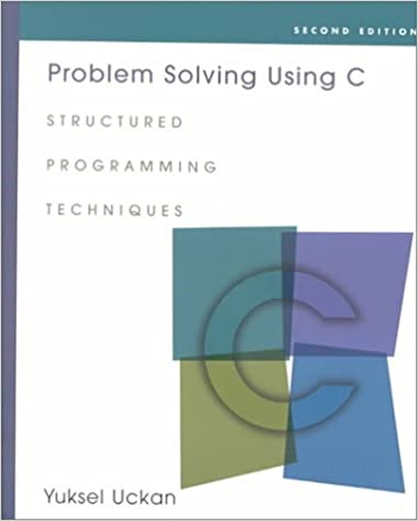 problem solving using c structured programming techniques by yuksel uckan