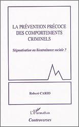 La prévention précoce des comportements criminels : Stigmatisation ou bientraitance sociale ?