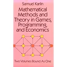 Mathematical Methods and Theory in Games, Programming, and Economics: Vol 1 : Matrix Games, Programming, and Mathematical Economics/Vol 2 : The Theo