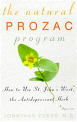The Natural Prozac Program: How to Use St. John\'s Wort, the Anti ...