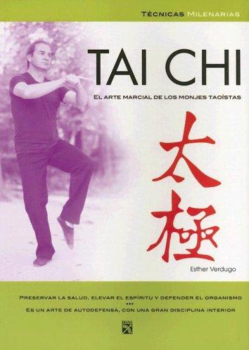 Tai Chi: Arte Marcial de Monjes (Tecnicas Milenarias / Millenial Techniques) (Spanish Edition) [Esther Verdugo] (Tapa Blanda)