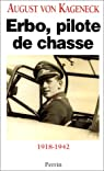 Erbo, pilote de chasse. 1918-1942 par von Kageneck