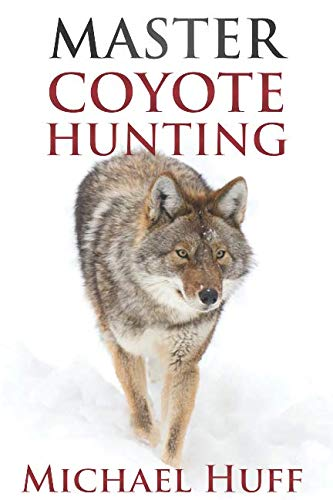 Master Coyote Hunting (Best Rifle For Coyote Hunting)