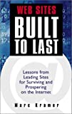 img - for Web Sites Built to Last: Lessons from Leading E-commerce Sites on Creating Enduring Success on the Internet by Marc Kramer (2000-06-01) book / textbook / text book