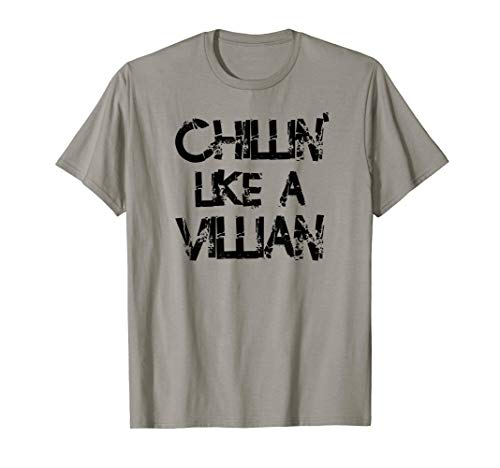 - Chillin Like A Villian Distressed Funny Saying  T-Shirt