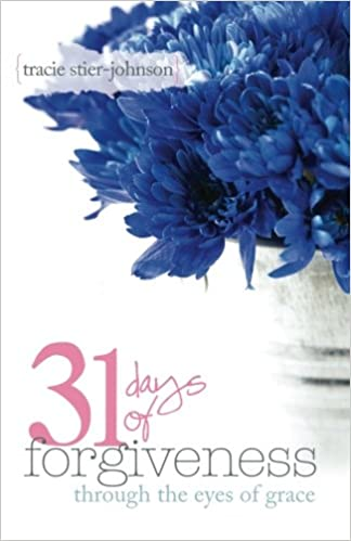 31 Days of Forgiveness {through the eyes of grace}