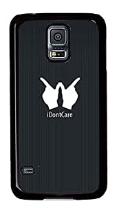 Samsung Galaxy S5 Funny I Dont Care PC Custom Samsung Galaxy S5 Case Cover Black