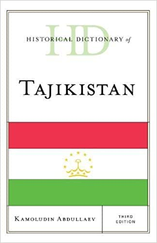 Historical Dictionary of Tajikistan (Historical Dictionaries of Asia, Oceania, and the Middle East)