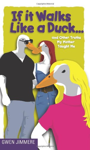 If It Walks Like a Duck...: And Other Truths My Mother Taught Me pdf epub