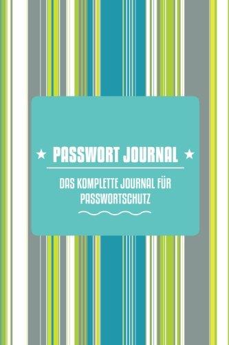 Download Passwort-Journal - Das Komplette Journal für Passwortschutz (German Edition) pdf