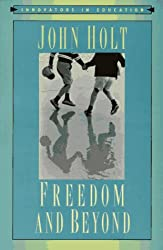 Freedom and Beyond (Innovators in Education)